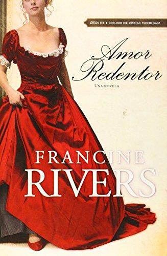 Amor redentor par FRANCINE RIVERS