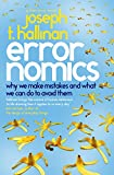 Errornomics: Why We Make Mistakes and What We Can Do To Avoid Them (English Edition)
