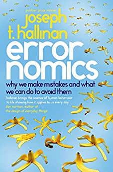 Errornomics: Why We Make Mistakes and What We Can Do To Avoid Them de [Hallinan, Joseph T]