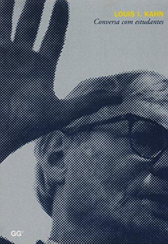 Louis I. Kahn. Conversa com estudantes