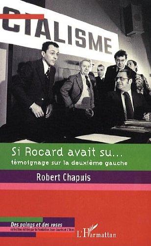 Si Rocard avait su... : Témoignage sur la deuxième gauche