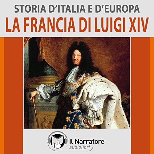 La Francia di Luigi XIV (Storia d'Italia e d'Europa 39) |  vari