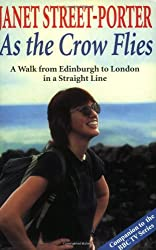 As the Crow Flies: A Walk from Edinburgh to London - in a Straight Line