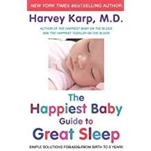 by Karp, Harvey The Happiest Baby Guide to Great Sleep: Simple Solutions for Kids from Birth to 5 Years (2012) Hardcover