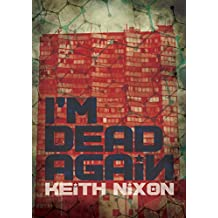 I'm Dead Again: A crime thriller with a slice of dark humour (Konstantin Book 3)