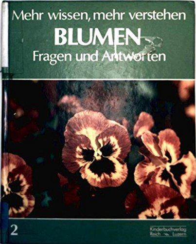 Blumen - Mehr wissen, mehr verstehen: Bd.2 - Fragen und Antworten [farbig illustriert] (Kinder-Fotosach-Bilderbuch) (Duft Seerose)