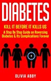 Stop Diabetes and Start a New, Healthy Life!Read this book for FREE on Kindle Unlimited – Order Now!Do you have diabetes? Does a loved one suffer from this disease? Would you like toprevent the onset of diabetes in yourself – and your family?In Kill ...