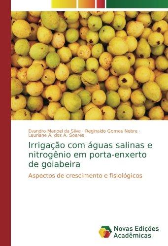Irrigação com águas salinas e nitrogênio em porta-enxerto de goiabeira: Aspectos de crescimento e fisiológicos por Evandro Manoel da Silva