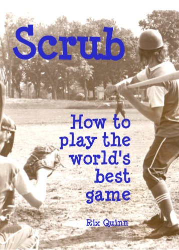 Scrub: How to play the world's best game (Micro Baseball Stories Book 2) (English Edition)