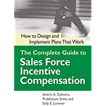 The Complete Guide to Sales Force Incentive Compensation: How to Design and Implement Plans That Work (English Edition)