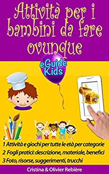 Attività per i bambini da fare ovunque: Create la magia per il vostro bambino! (eGuide Kids Vol. 3) di [Rebière, Cristina, Rebiere, Olivier]