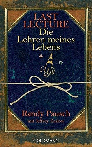 Last Lecture - Die Lehren meines Lebens by Jeffrey Zaslow Randy Pausch (2010-08-02)