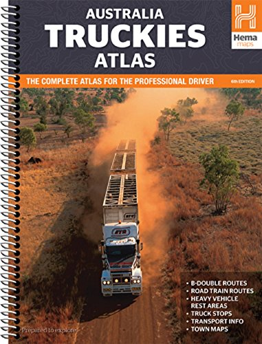 Australia Truckies Atlas: The Complete Atlas for the Professional Driver. B-Double Routes - Road Train Routes - Heavy Vehicle - Rest Areas - Truck Stops - Transport info - Town Maps (Truck Stop-guide)