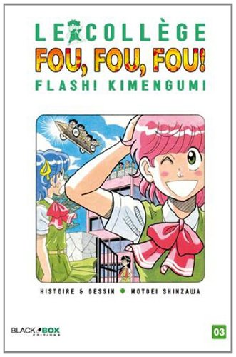 Collège Fou Fou Fou (le) - Flash! Kimengumi Vol.3 par SHINZAWA Motoei
