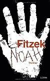 Noah: Thriller von Sebastian Fitzek