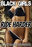 BLACK GIRLS RIDE HARDER! (A BWWM BUNDLE)