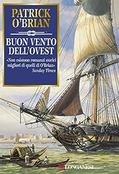 Buon vento dell'Ovest: Un'avventura di Jack Aubrey e Stephen Maturin - Master & Commander di [O'Brian, Patrick]
