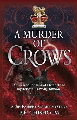 A Murder of Crows: A Sir Robert Carey Mystery (Sir Robert Carey (Paperback))
