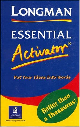 Longman Essential Activator : Dictionary: Put Your Ideas into Words (Essential English Longman)