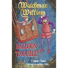 Watchman William: Balloon Trouble!