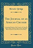 The Journal of an African Cruiser: Comprising Sketches of the Canaries, the Cape De Verds, Liberia, Madeira, Sierra Leone, and Other Places of Interest on the West Coast of Africa (Classic Reprint)
