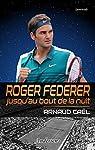 Roger Federer jusqu'au bout de la nuit par Caël