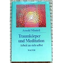 Traumkörper und Meditation. Arbeit an sich selbst