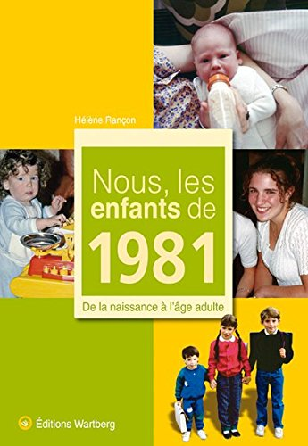 Nous, les enfants de 1981 : De la naissance à l'âge adulte par Hélène Rançon