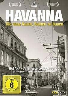 Havanna - Die neue Kunst, Ruinen zu bauen (OmU)