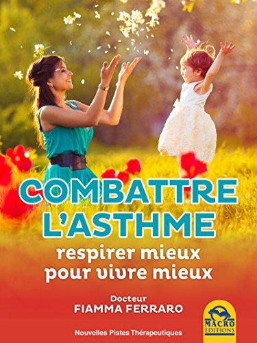 Combattre l'Asthme: respirer mieux pour vivre mieux