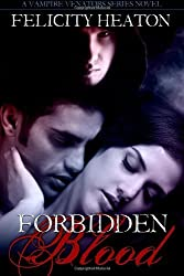 Forbidden Blood: Vampire Venators Romance Series: 1 by Heaton, Felicity (2011) Paperback
