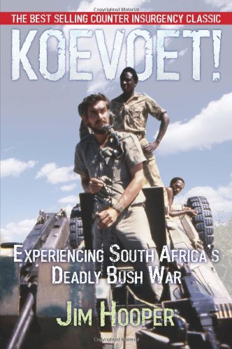 Koevoet!: Experiencing South Africa's Deadly Bush War