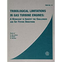Tribological Limitations in Gas Turbine Engines: A Workshop to Identify the Challenges and Set Future Directions: Workshop Held September 15-17 1999