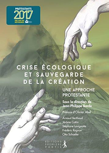 Crise écologique et sauvegarde de la création : Une approche protestante