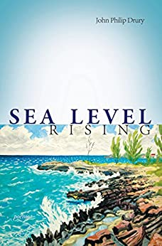 Sea Level Rising - Poems: Poems by John Drury (English Edition) di [Drury, John Philip]
