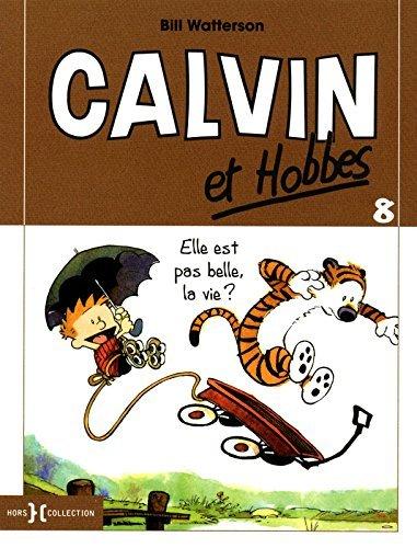 Calvin Et Hobbes Tome 8 Elle Est Pas Belle La Vie [Pdf/ePub] eBook