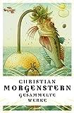 Christian Morgenstern - Gesammelte Werke