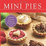 Mini Pies: Adorable and Delicious Recipes for Your Favorite Treats by Christy Beaver (2011-10-11)