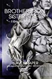 Brother iron, sister steel. Il libro di un bodybuilder