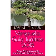 Venezuela. Guía Turística 2018: Coro, Patrimonio de la Humanidad: Historia y cultura (Venezuela Turística) (Spanish Edition)