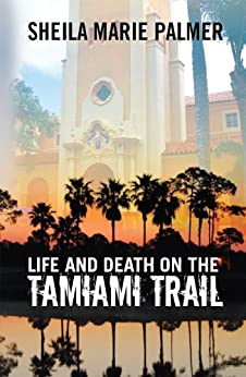 Life and Death on the Tamiami Trail (English Edition) par [Palmer, Sheila Marie]