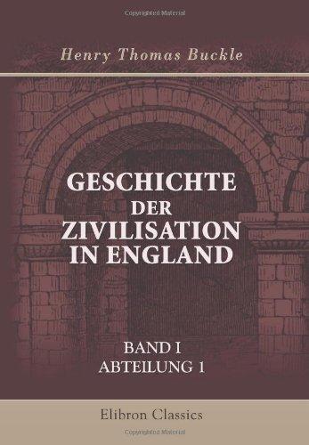 Geschichte der Zivilisation in England: Band I. Abteilung 1 by Henry Thomas Buckle (2001-05-22)