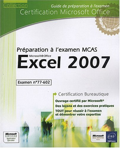 Excel 2007 - Préparation à l'examen Microsoft Certified Application Specialist (77-602)