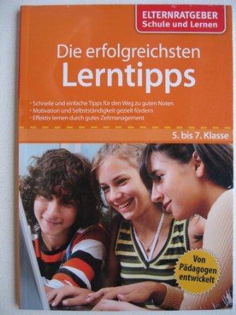 Elternratgeber - Die erfolgreichsten Lerntipps 5. bis 7. Klasse
