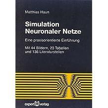 Simulation Neuronaler Netze: Eine praxisorientierte Einführung (Reihe Technik)