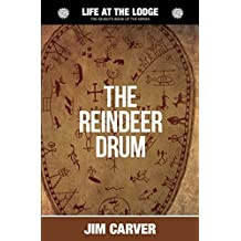 The Reindeer Drum: Volume 7 (Life at the Lodge)