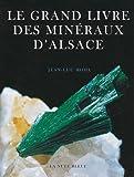 vignette de 'Le grand livre des minéraux d'Alsace (Jean-Luc Hohl)'