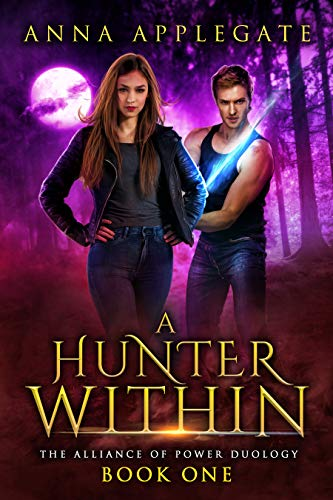 A Hunter Within (The Alliance of Power Duology, Book 1) (English Edition)