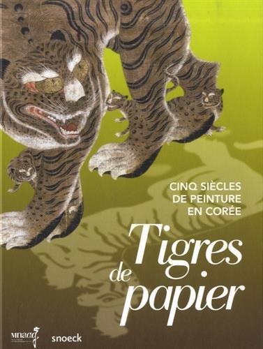Tigres de papier, cinq siècles de peint...