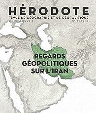 Hérodote, n° 169. Regards géopolitiques sur l'Iran par Revue Hérodote